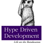 hdd-orly (Hype Driven Development)